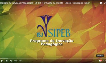 Formação do Projeto – Escola Filantrópica Tabor. PROGRAMA DE INOVAÇÃO DA ASSOCIAÇÃO SIPEB.