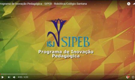 Robótica/Colégio Santana – PROGRAMA DE INOVAÇÃO PEDAGÓGICA – SIPEB