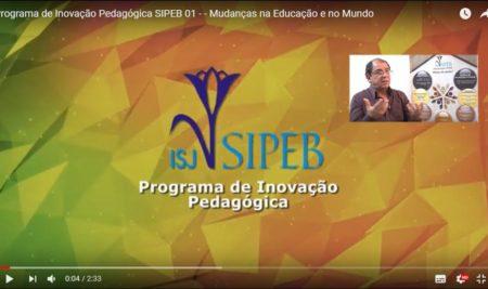 MUDANÇAS NA EDUCAÇÃO E NO MUNDO! Programa Inovação da Associação SIPEB. Assista!